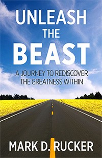 Unleash the Beast: A Journey to Rediscover the Greatness Within